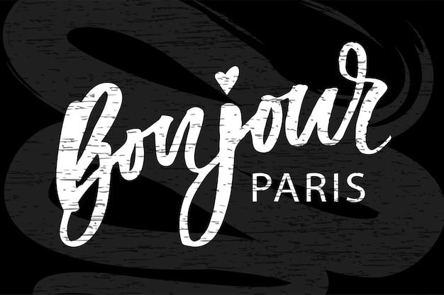 Bonjour paris phrase  lettering calligraphy brush chalkboard