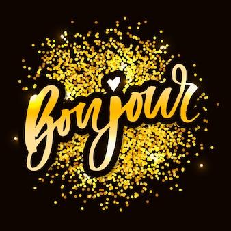 Bonjour paris phrase  lettering calligraphy brush gold