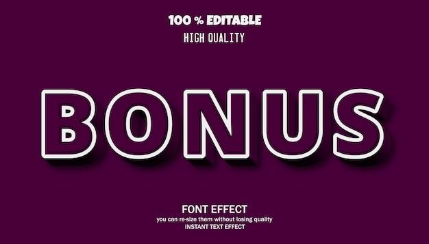 Bonus text, editable font effect