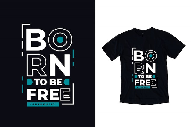 Born to be free modern typography quote black t shirt