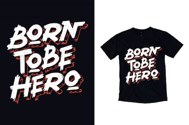 Born to be hero typography illustration for t shirt design
