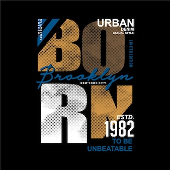 Born to be unbeatable lettering quote, abstract graphic typography t shirt,  wall murals
