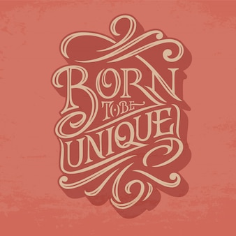Born to be unique lettering on a dark red background.  illustration for posters, greeting cards, banners and clothing . original typography.  illustration. retro style.
