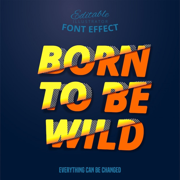 Born to be wild text, editable font effect