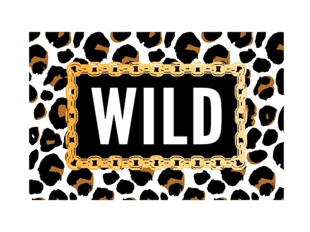 Born to be wild text on leopard animal print