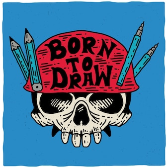 Born to draw poster with skull in red helmet on blue illustration