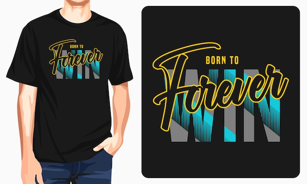 Born to forever win graphic tees