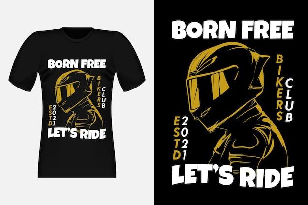 Born free let's ride biker club 실루엣 빈티지 티셔츠 디자인