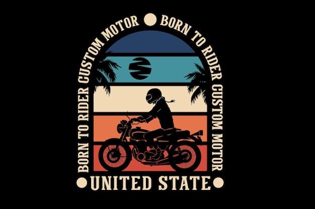 Born to ride custom motor design silhouette retro style