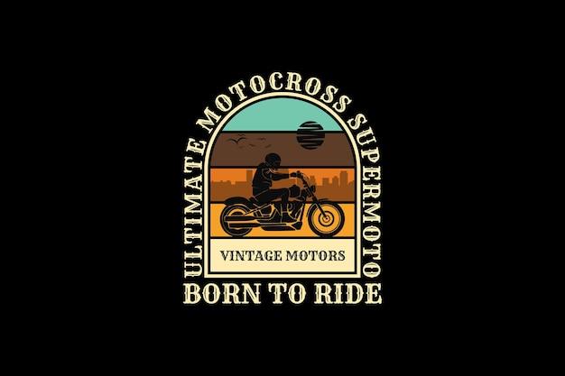 Born to ride motorcycle, design silhouette retro style.