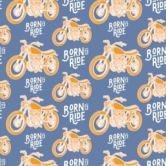 Born to ride motorcycle pattren
