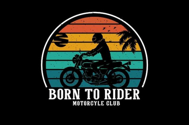 Born to rider motorcycle club design silhouette retro style