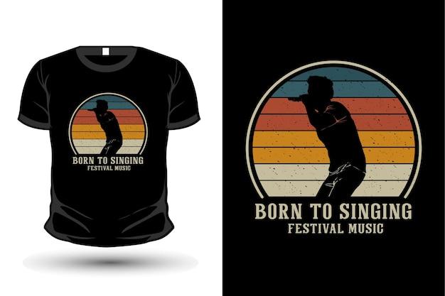 Born to singing merchandise silhouette t shirt design retro style