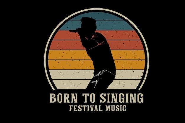 Born to singing silhouette design retro style