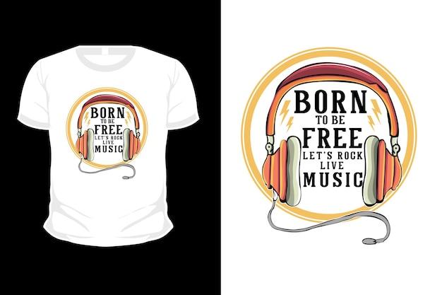 헤드폰이 있는 라이브 음악 일러스트레이션 티셔츠 디자인을 무료로 즐기도록 태어났습니다.