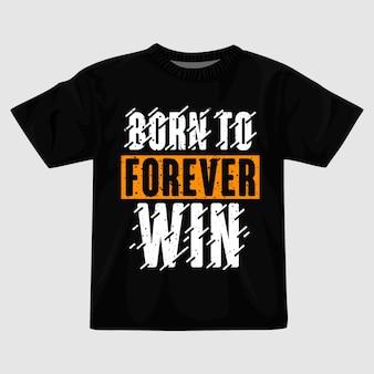 Рожденный вечно побеждать дизайн футболки типографики