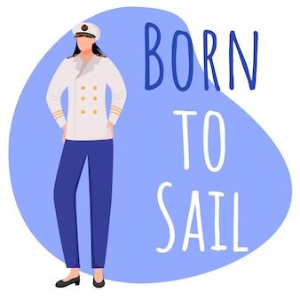 소셜 미디어 게시물 모형을 항해하기 위해 태어났습니다. 여성 선원. 해상 경력. 광고 웹 배너 디자인 서식 파일입니다. 소셜 미디어 부스터, 컨텐츠 레이아웃. 프로모션 포스터, 평면 삽화가있는 인쇄 광고