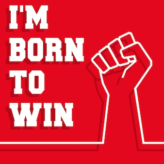 Born to win slogan - raised fist minimal line design for sticker, poster, flyer, brochure cover, typography or other printing products. vector illustration.