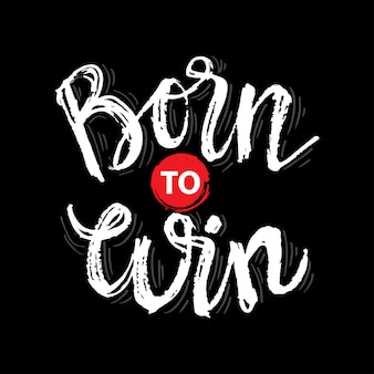 Born to win typography
