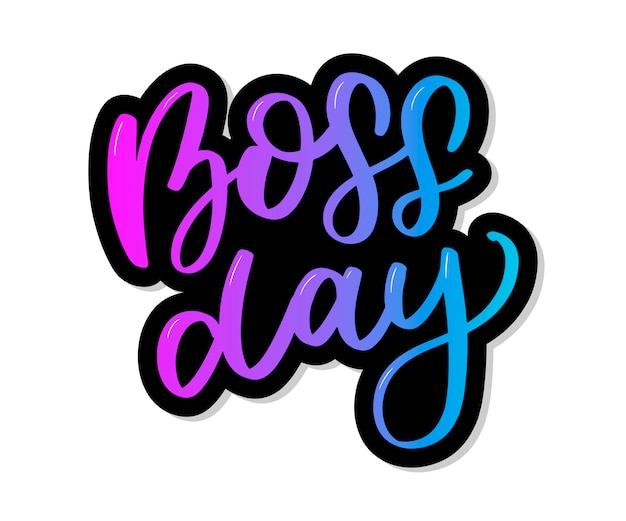 Boss day. lettering