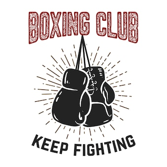 Boxing club, keep fighting. boxing gloves on white background.  element for poster,label, emblem, sign.  illustration