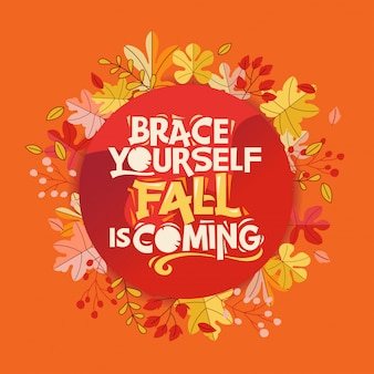 Brace yourself, fall is coming, happy fall and autumn greeting card