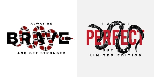Brave and perfect slogan with snake wraps around the text illustration