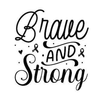 Brave and strong typography premium vector design quote template