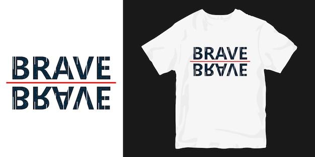 용감한 타이포그래피 티셔츠 디자인