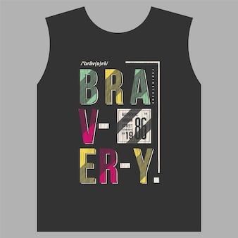 용감한 글자 t 셔츠 벡터 타이포그래피 그래픽 디자인