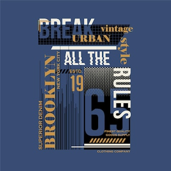 Break all the rules brooklyn urban style graphic typography t shirt vector design illustration