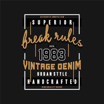 ルールを破るスローガングラフィックタイポグラフィベクトルtシャツヴィンテージデニムカジュアルスタイル