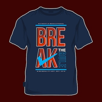 Break the rules t shirt printed