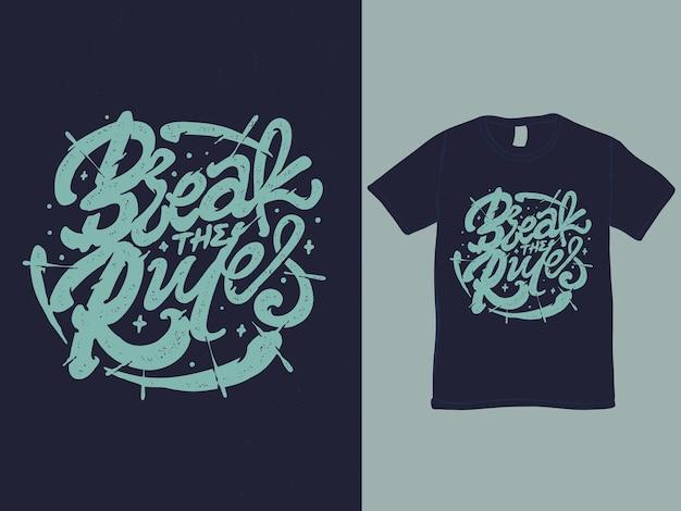 Break the rules tee shirt design