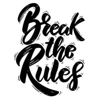 ルールを破る。手描きのレタリングフレーズ。ポスター、グリーティングカード、バナーのデザイン要素。