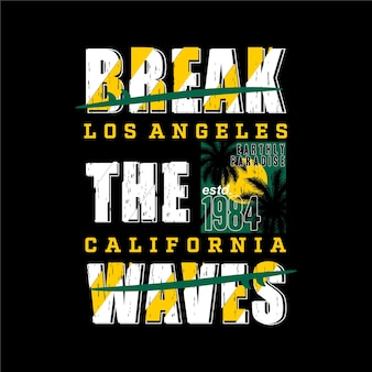 규칙을 깨다 로스 앤젤레스 여름 모험 무제한 서핑 타이포그래피 티셔츠 그래픽 s