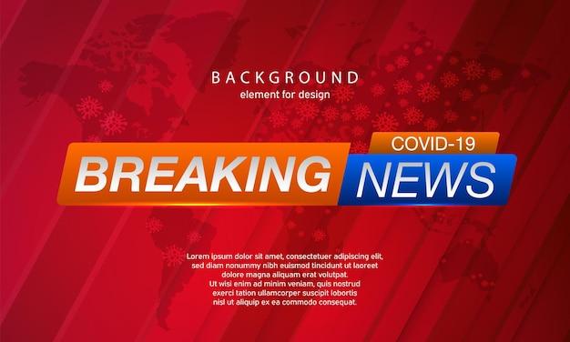 Breaking news covid19. coronavirus.