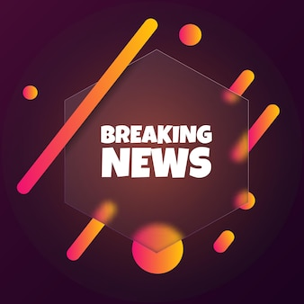 Breaking news. speech bubble banner with breaking news text. glassmorphism style. for business, marketing and advertising. vector on isolated background. eps 10.