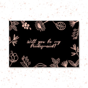 Bridesmaid card with elegant rose gold floral frame