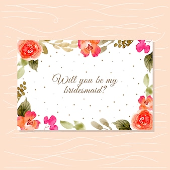Bridesmaid card with pretty watercolor floral frame