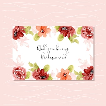 Bridesmaid card with sweet watercolor floral frame