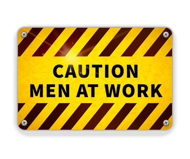 Bright caution glossy metal plate, warning sign men at work area on white
