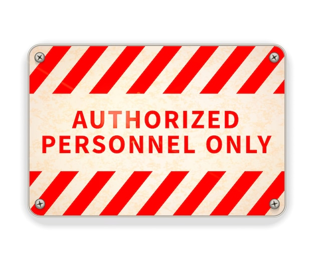 Bright glossy red and white metal plate, authorized personnel only warning sign on white