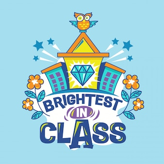 Brightest in class phrase with colorful illustration. back to school quote