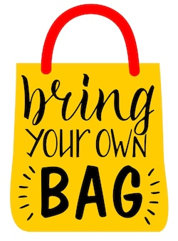 Bring your own bag lettering. zero waste concept. eco bag for eco friendly living. stylish typography slogan design sign. vector illustration.