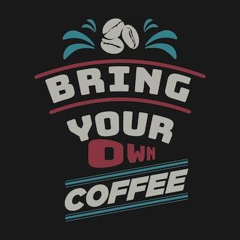 Bring your own coffee cup coffee quote