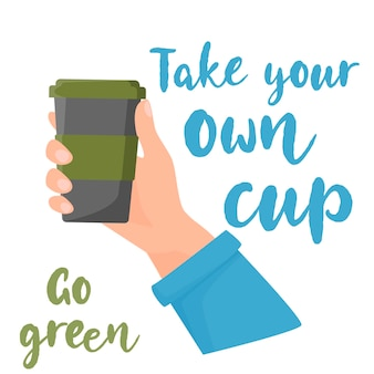 Bring your own cup coffee cup. hand holding reusable cup. zero waste   illustration