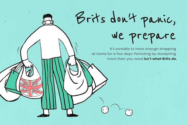Brits don't panic, we prepare. this image is part our collaboration with the behavioural sciences team at hill+knowlton strategies to reveal which covid-19 messages resonate best with the publ