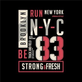 브루클린 실행 강한 뉴욕시 그래픽 티셔츠 디자인 타이포그래피 벡터 일러스트 레이션