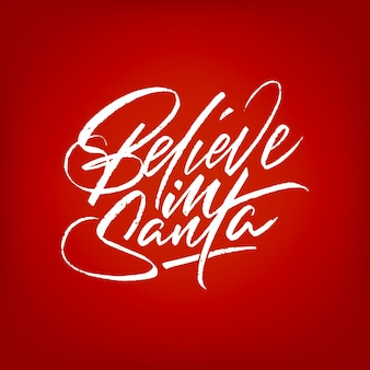 赤い背景、印刷用のテンプレートに分離されたサンタを信じるブラシのレタリング。ベクトルイラスト。